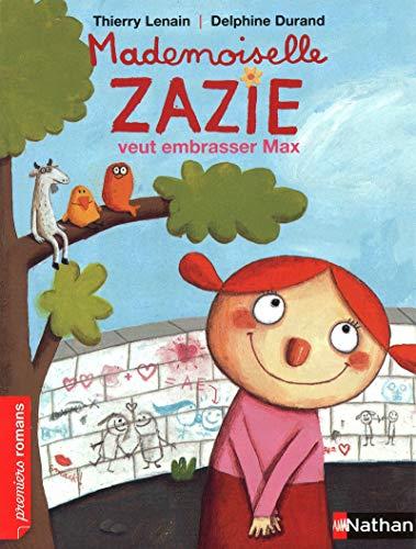 Mademoiselle Zazie veut embrasser Max - Roman Vivre Ensemble - De 7 à 11 ans