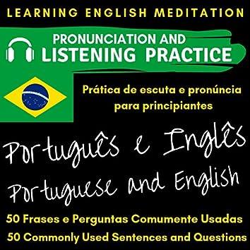 Learning English for Brazilian Portuguese Speakers - Português e Inglês - 50 Commonly Used Sentences and Questions (Learning English for Brazilian Portuguese Speakers - Português e Inglês - 50 Commonly Used Sentences and Questions)