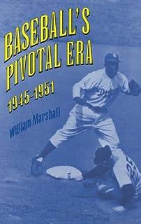 Baseball's Pivotal Era, 1945-1951 (English Edition)