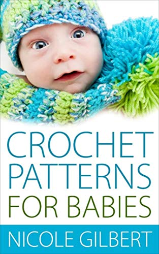 Crochet Patterns for Babies (English Edition)