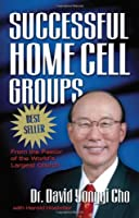 Successful Home Cell Groups by Paul Yonggi Cho Harold Hostetler(1988-06-25)