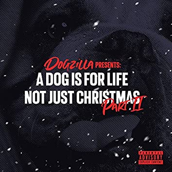 A Dog Is for Life Not Just for Christmas, Pt. 2