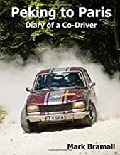 Peking to Paris - Diary of a Co-Driver