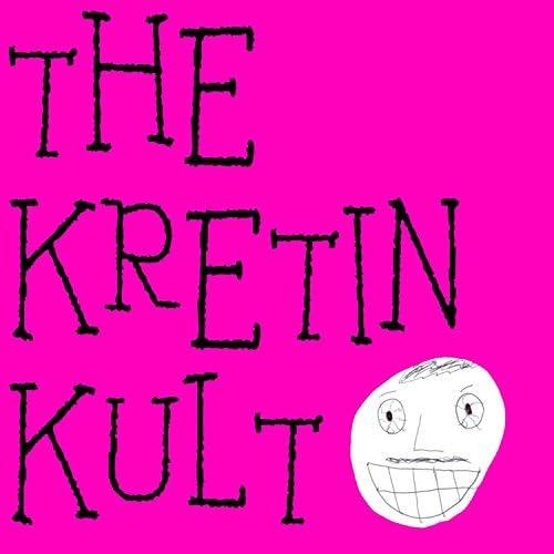 The Kretin Kult
