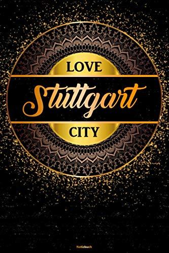 Love Stuttgart City Notizbuch: Stuttgart Stadt Journal DIN A5 liniert 120 Seiten Geschenk
