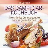 Bild: Das Dampfgar-Kochbuch: 70 schlanke Genussrezepte für die ganze Familie