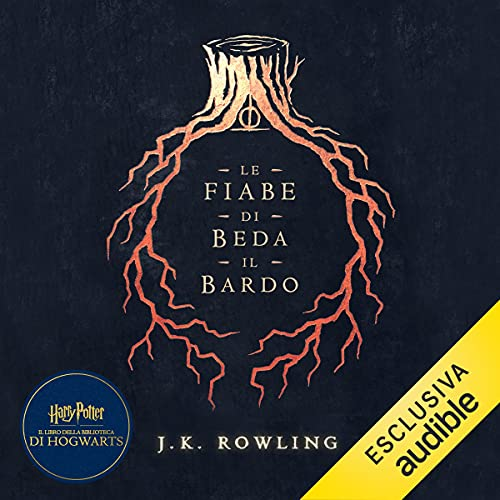 Le fiabe di Beda il Bardo [Tales of Beedle the Bard]: Harry Potter Il Libro della Biblioteca di Hogwarts