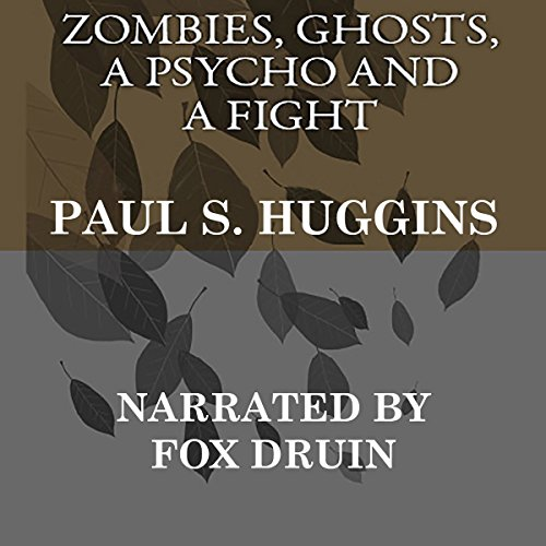 Zombies, Ghosts, a Psycho and a Fight audiobook cover art
