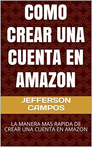 COMO CREAR UNA CUENTA EN AMAZON: LA MANERA MAS RAPIDA DE CRE