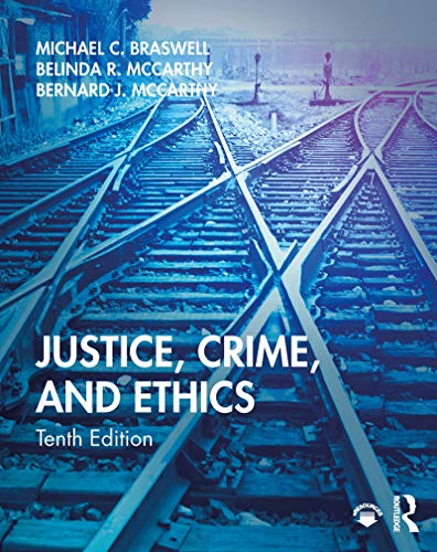 Compare Textbook Prices for Justice, Crime, and Ethics 10 Edition ISBN 9780367196363 by Braswell, Michael C.,McCarthy, Belinda R.,McCarthy, Bernard J.