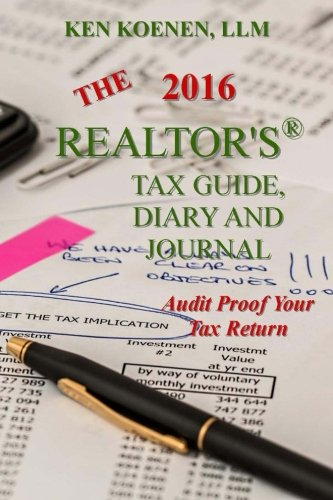 Download The 2016 Realtor's Tax Guide, Diary and Journal: Audit Proof Your Tax Return 1519437994