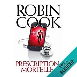 Prescription mortelle                   De :                                                                                                                                 Robin Cook                               Lu par :                                                                                                                                 Olivier Chauvel                      Durée : 12 h et 6 min     14 notations     Global 4,5