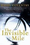 The Invisible Mile - David Coventry