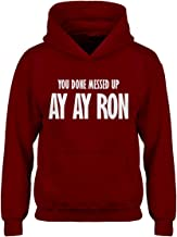 Indica Plateau You Done Messed up Ay Ay Ron Hoodie for Kids