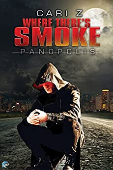 Where There's Smoke (Panopolis Book 1) by [Cari Z.]