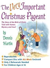 The Very Important Christmas Pageant: The Story of the Birth of Christ Told with Humor, Mystery and Awe!