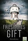 Friesisches Gift: Kriminalroman