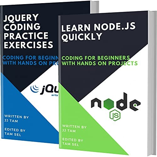LEARN NODE.JS QUICKLY AND JQUERY CODING PRACTICE EXERCISES: Coding For Beginners (English Edition)