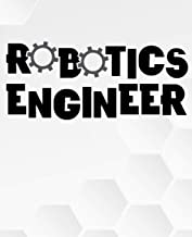 Robotics Engineer: Line College Ruled Composition Exercise Book Notebook For Middle School Through To College University