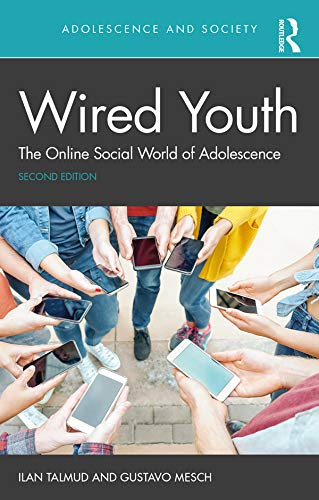 Wired Youth: The Online Social World of Adolescence (Adolescence and Society) (English Edition)