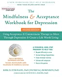The Mindfulness and Acceptance Workbook for Depression: Using Acceptance and Commitment Therapy to...