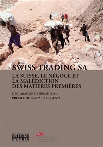 Swiss Trading Sa. la Suisse, le Negoce et la Malédiction des Matières Premieres