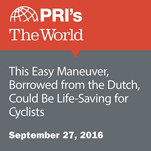 This Easy Maneuver, Borrowed from the Dutch, Could Be Life-Saving for Cyclists audiobook cover art