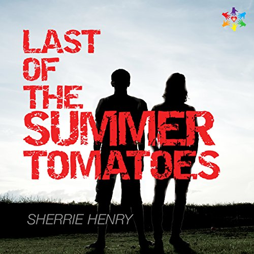 Last of the Summer Tomatoes audiobook cover art