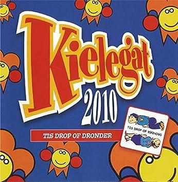 Kielegat 2010 - Tis drop of dronder