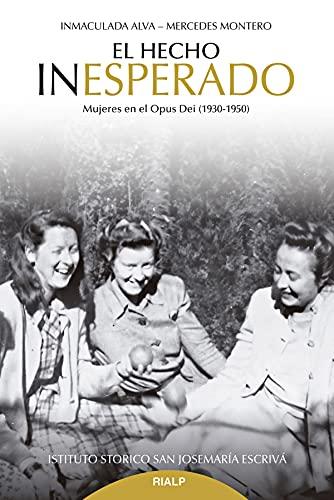 El hecho inesperado: Mujeres en el Opus Dei (1930-1950) (Libros sobre el Opus Dei)