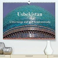 Usbekistan - Unterwegs auf der Seidenstrasse (Premium, hochwertiger DIN A2 Wandkalender 2022, Kunstdruck in Hochglanz): Es gibt viele Gruende nach Usbekistan zu reisen; fuer die meisten ist es der Mythos der legendaeren Seidenstrasse, die sich durch das heutige Usbekistan zog. (Monatskalender, 14 Seiten )