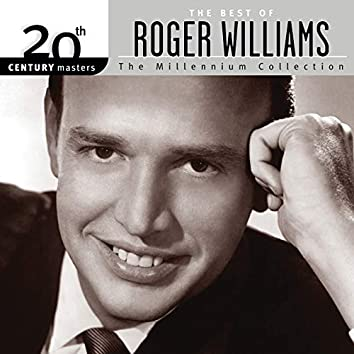 The Best Of Roger Williams 20th Century Masters The Millennium Collection