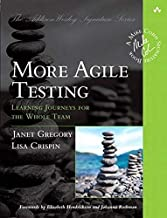 More Agile Testing: Learning Journeys for the Whole Team (Addison-Wesley Signature Series (Cohn))