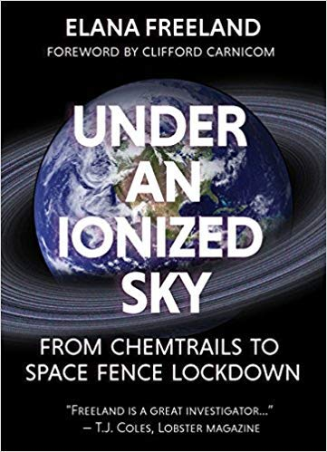[1627310533] [9781627310536] Under an Ionized Sky: From Chemtrails to Space Fence Lockdown-Paperback