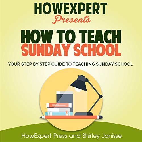 How to Teach Sunday School     Your Step-by-Step Guide to Teaching Sunday School              By:                                                                                                                                 HowExpert Press,                                                                                        Shirley Janisse                               Narrated by:                                                                                                                                 Stephanie Quinn                      Length: 1 hr and 31 mins     Not rated yet     Overall 0.0