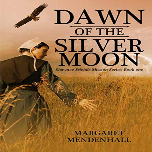 Dawn of the Silver Moon Audiobook By Margaret Mendenhall cover art