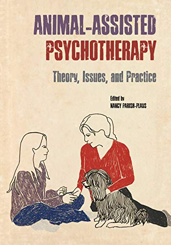 Animal-Assisted Psychotherapy: Theory, Issues, and Practice (New Directions in the Human-Animal Bond) (English Edition)