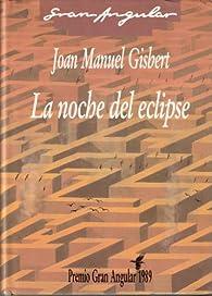 La noche del eclipse par Joan Manuel Gisbert