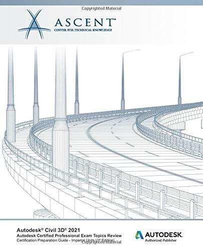 Autodesk Civil 3D 2021: Autodesk Certified Professional Exam Topics Review (Imperial Units): Autodesk Authorized Publisher