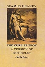 The Cure at Troy: A Version of Sophocles' Philoctetes