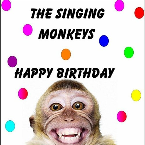 Happy Birthday (Monkeys) By The Singing Monkeys On Amazon