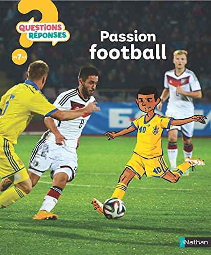 Passion Football ! - Questions/Réponses - doc dès 7 ans (French Edition)