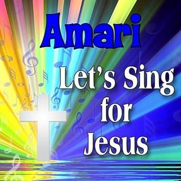 Amari, Let's Sing For Jesus