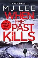 When the Past Kills (DI Ridpath Crime Thriller)