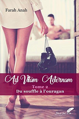 Ad Vitam Aeternam tome 2 : Du souffle à l'ouragan