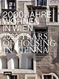 2000 Years of Housing in Vienna: From the Celtic Oppidum to the Residential Area of the Future. Housing as Social History