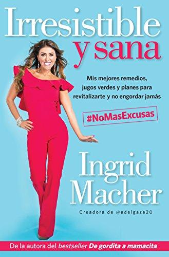 Irresistible y Sana (Ebook) eBook: Macher, Ingrid: Amazon.es ...
