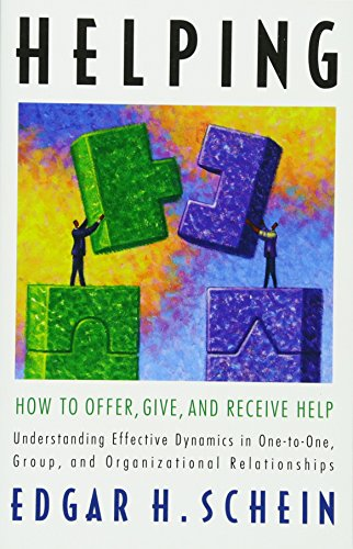 Helping: How to Offer, Give, and Receive Help (The Humble Leadership Series, Band 1)