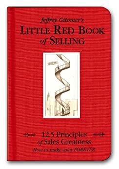 Little Red Book of Selling: 12.5 Principles of Sales Greatness by [Jeffrey  Gitomer]