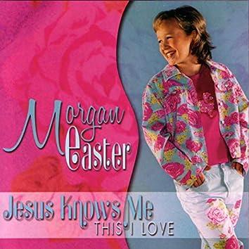 Jesus Knows Me,This I Love